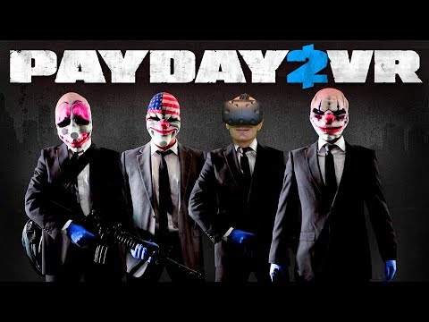THE PERFECT BANK ROBBERY | PAYDAY 2 VR Beta HTC Vive Gameplay