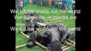 we kill the world
