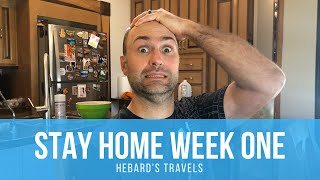Stay Home Week 1 Update | RVing During a Pandemic