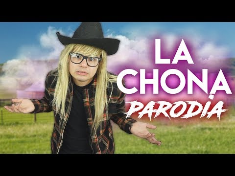 LA CHONA (PARODIA)