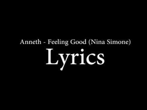 ANNETH - FEELING GOOD (Nina Simone) Lyrics