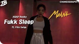 [Choreography] A$AP Rocky - Fukk Sleep ft. FKA twigs  / MOANA / JB Dance&Music