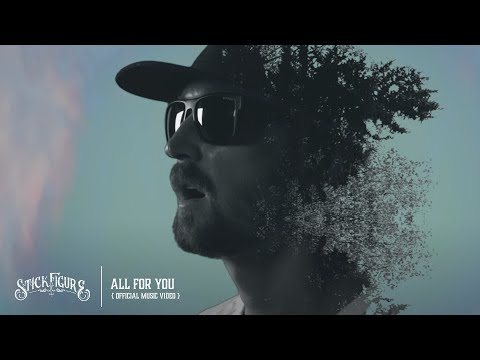 """Stick Figure – """"All for You"""" (Official Music Video)"""
