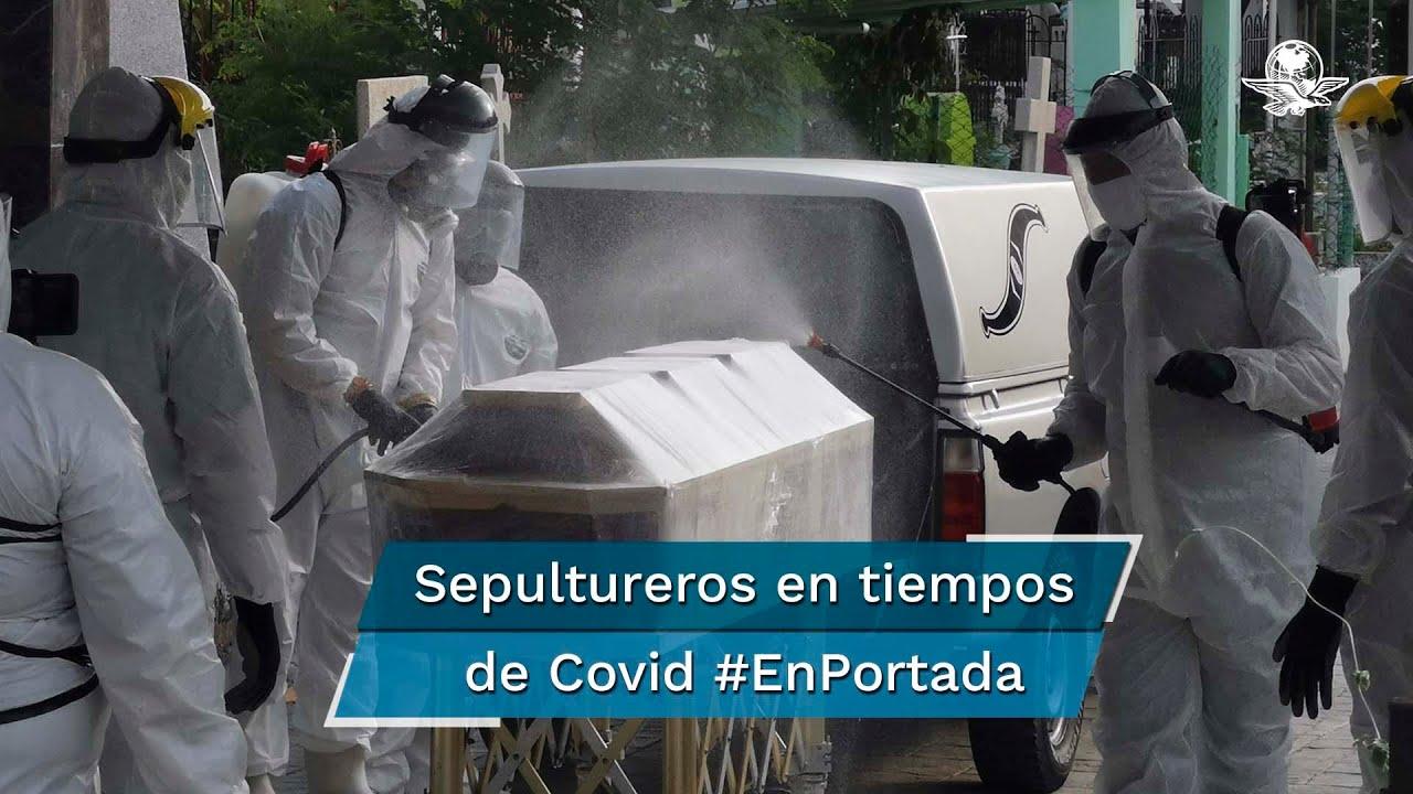 Sepultureros, cara a cara con el Covid en Oaxaca #EnPortada