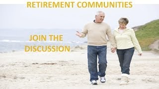 Retirement Communities: Join The Discussion about Retirement Community Alternatives