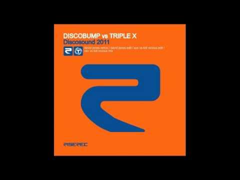 Discobump vs Triple X - Discosound 2011 (XXX Vs Kid Vicious Remix)