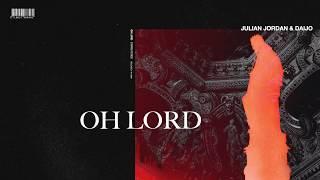 Julian Jordan & Daijo - Oh Lord