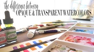 What Is The Difference Between Transparent and Opaque Watercolors? thumbnail