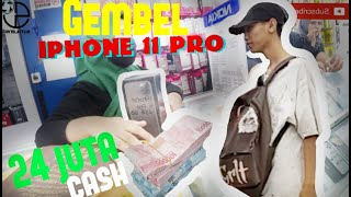 Prank gembel beli iphone 11 pro cash 24jt !!!