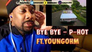(THAILAND)Bye Bye - P-HOT ft.YOUNGOHM - (Official MV) Prod.DeejayB REACTION!!