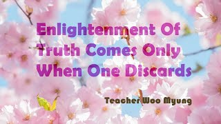 'Enlightenment Of Truth Comes Only When One Discards' from Heaven's Formula For Saving The World...