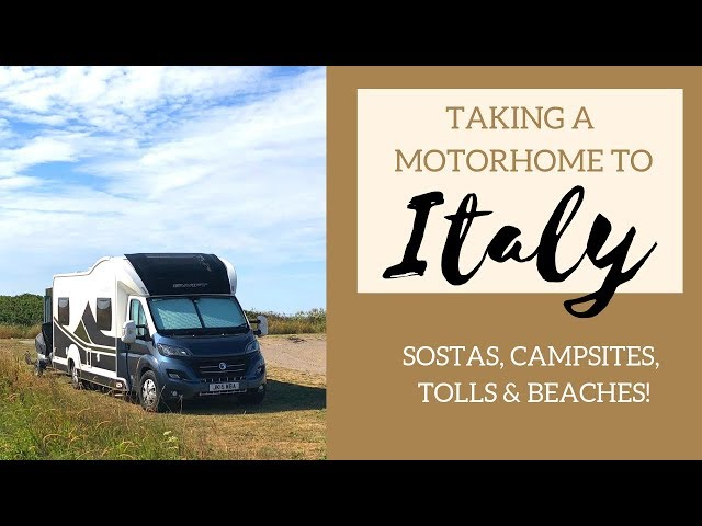 Taking a Motorhome to Italy - Finding Sostas, campsites and tolls in Italy.