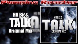 HU Biss - Talk (Original Mix)