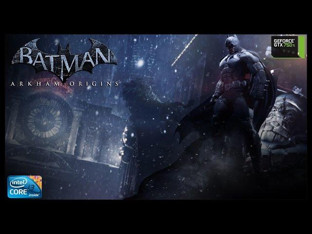 Batman Arkham Origins - i3 3250 + gtx 750ti