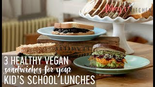 3 Healthy Vegan Sandwiches to Get More Veggies & Fruit into Your Kids' School Lunches
