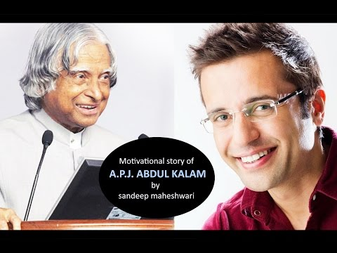 Motivational story of A P J  ABDUL KALAM by sandeep maheshwari
