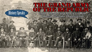 video thumbnail: History Speaks | The Grand Army of the Republic