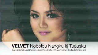 Download lagu VELVET- Nobolou Nangku Iti Tupusku