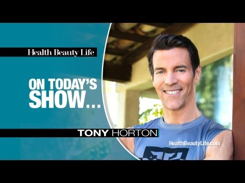 Tony Horton, Of P90X On Health Beauty Life With Patrick Dockry