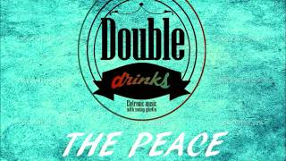 Double drinks - The Peace(Original Mix) |FREE DOWNLOAD|