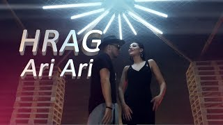 HRAG - Ari Ari / Official Music Video / Премьера клипа 2017