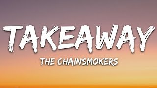 Gambar cover The Chainsmokers, ILLENIUM - Takeaway (Lyrics / Lyric VIdeo) ft. Lennon Stella