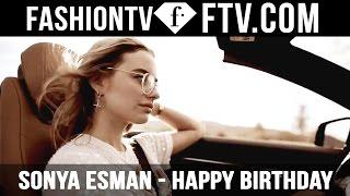 Sonya Esman Happy Birthday | FTV.com
