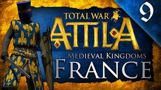 FIGHTING FOR CHRISTENDOM! MEDIEVAL KINGDOMS TOTAL WAR ATTILA: FRANCE CAMPAIGN EP. 9