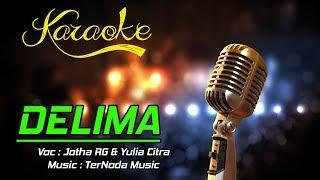 Karaoke DELIMA - Jotha RG & Yulia Citra