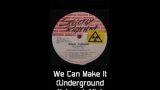 Sole Fusion - We Can Make It (Underground Network Mix) (Little Louie Vega)