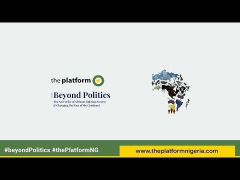 "The Platform Nigeria ""Beyond Politics"" 2018 (All Sessions)"