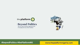 "The Platform Nigeria ""Beyond Politics"" 2018 (All Sessions) thumbnail"