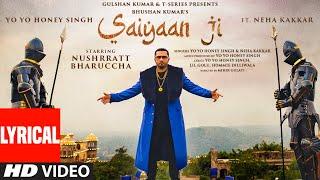 Saiyaan Ji (Lyrical) | Yo Yo Honey Singh, Neha Kakkar|Nushrratt Bharuccha|  Lil G, Hommie D| Mihir G