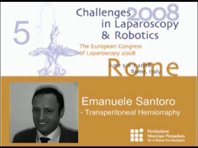 CILR 2008 - Emanuele Santoro - Transperitoneal herniorrhaphy
