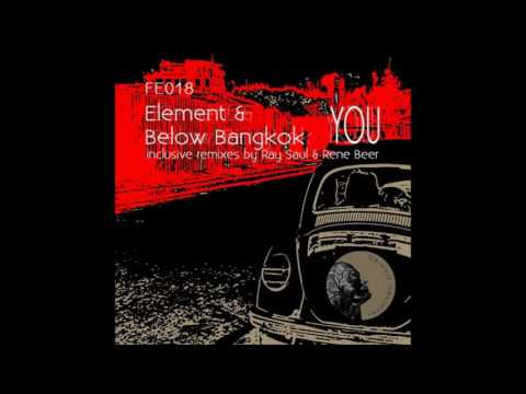 Element & Below Bangkok   You Ray Saul's Rehab Dub