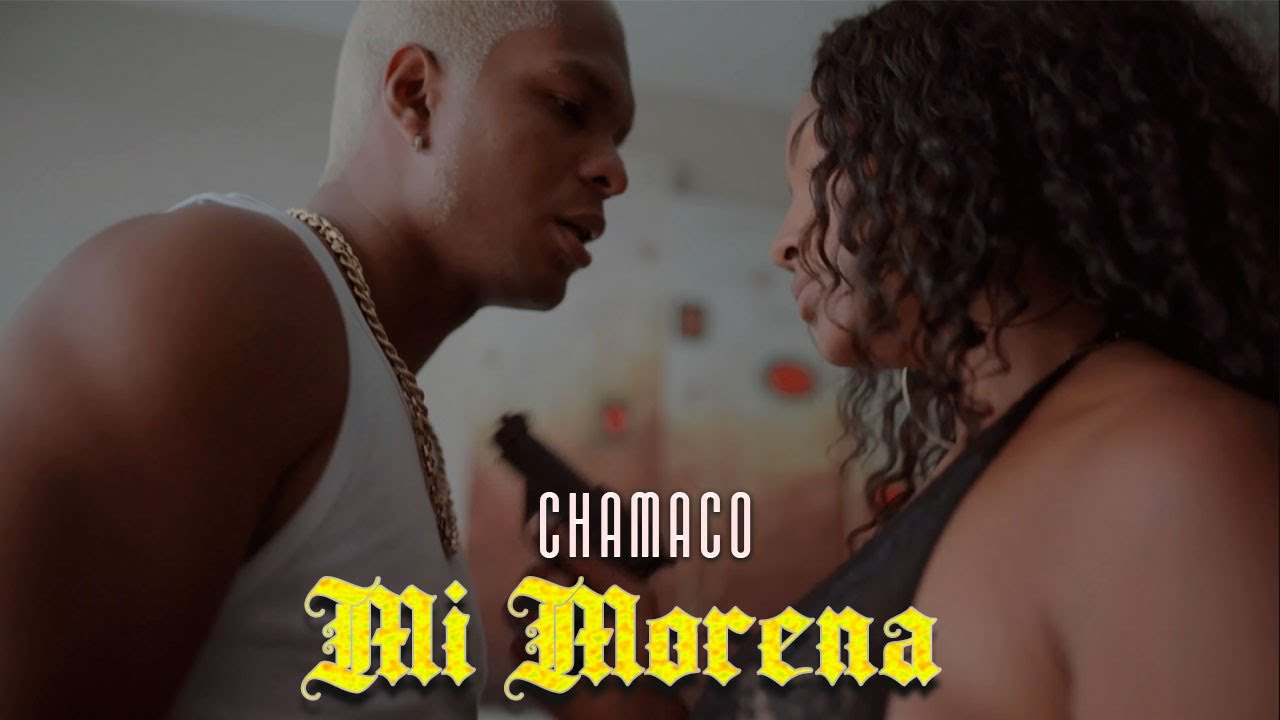 DOWNLOAD: Chamaco – Mi Morena (Official Video) Mp4 song