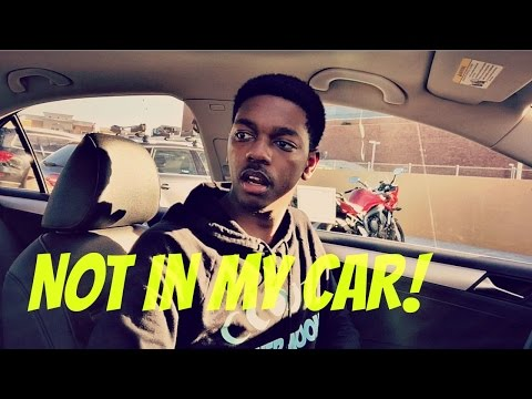 Not in my Car!