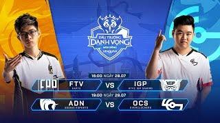 FTV vs IGP | ADN vs OCS [Vòng 1 - 28/07] - ĐTDV Mùa Đông 2019