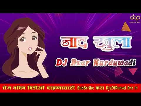 Naad Khula - DJ Azar Kurduwadi