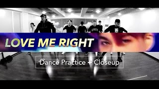 EXO「LOVE ME RIGHT」Dance Practice+Close up Special Edit.