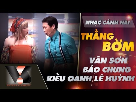 Nhạc cảnh hài: Thằng Bờm - Vân Sơn, Bảo Chung, Lê Huỳnh, Kiều Oanh [Vân Sơn 46 - Vân Sơn in Praha]