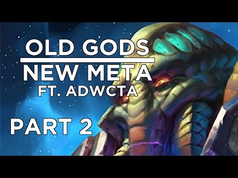 Hearthstone: Old Gods; New Meta ft. ADWCTA Part 2