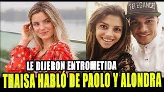 THAISA LEAL HABLÓ DE PAOLO GUERRERO Y ALONDRA GARCIA Y LA L...