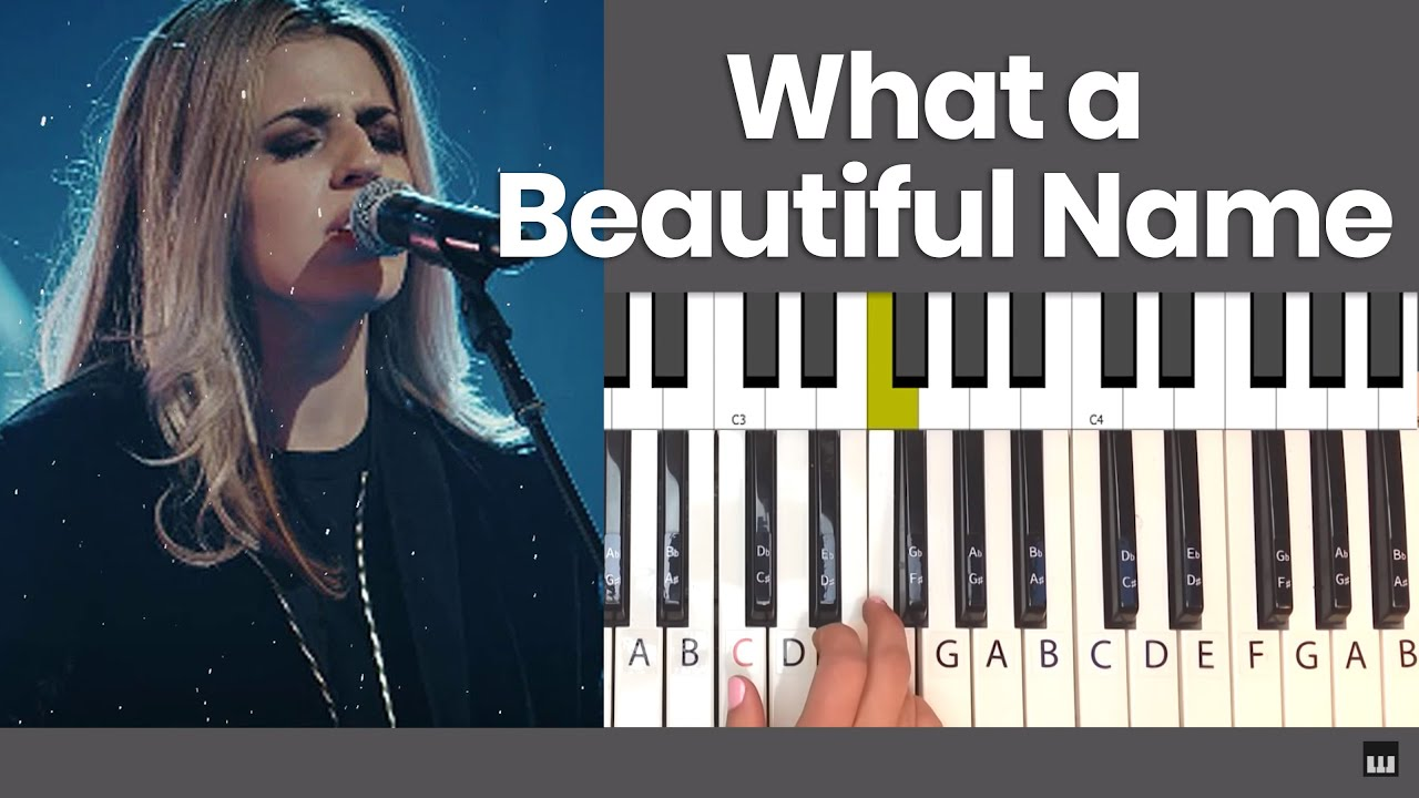 What a Beautiful Name - Hillsong Piano Tutorial