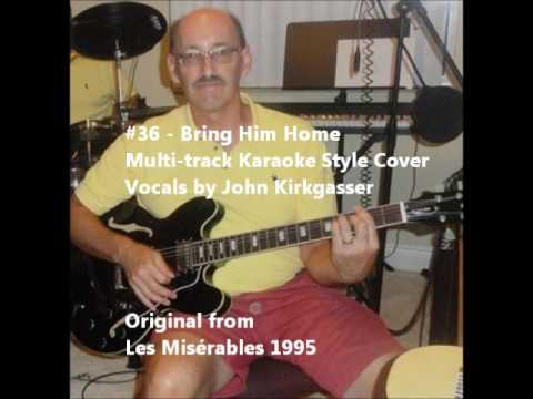 "Kirkgasser #36: ""Bring Him Home"" - a multitrack/karaoke work in progress cover"