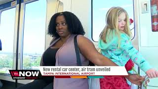 New rental car center, 'SkyConnect' air tram unveiled at Tampa International Airport