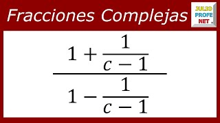 Simplificación de una fracción compleja-Simplification of a complex fraction