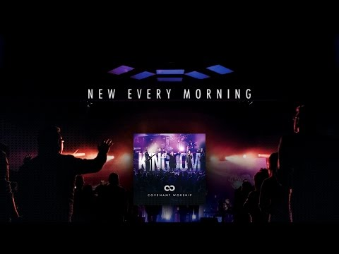 Covenant Worship - New Every Morning (Official Lyric Video)