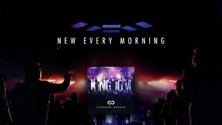 """New Every Morning"" from Covenant Worship (OFFICIAL LYRIC VIDEO)"