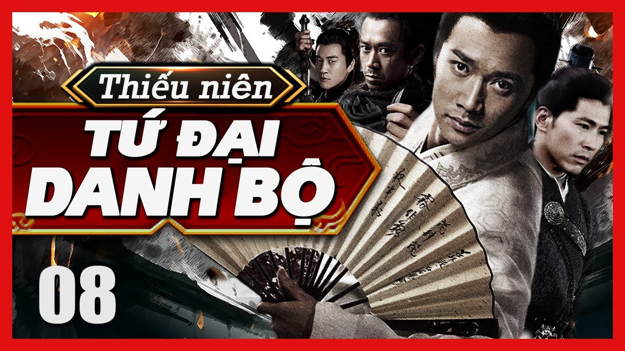 Tứ Đại Danh Bổ - Tập 08 | Phim Hành Động Kiếm Hiệp Phá Án Hay | Film4K